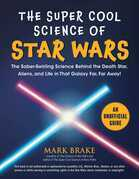 The Super Cool Science of Star Wars