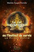 Le roi Osfrid ou l'instinct de survie Tome 1