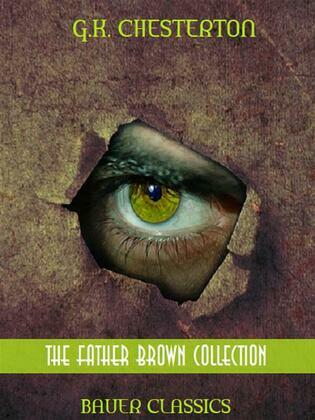 G.K. Chesterton: The Father Brown Collection (Illustrated)