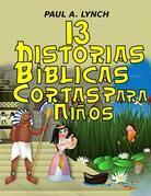 13 Historias Bíblicas Cortas Para Niños