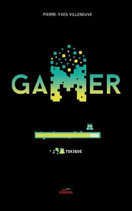 Gamer tome 9: Toxique