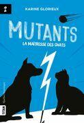 Mutants, tome 2 - La maîtresse des chats