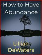 How to Have Abundance