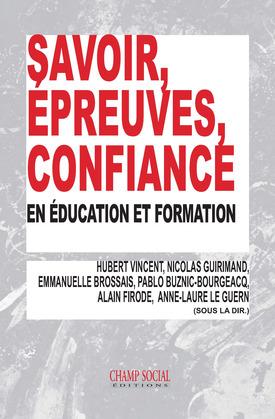 Savoir, épreuves, confiance, en éducation et formation