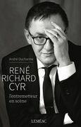 René Richard Cyr. L'entremetteur en scène