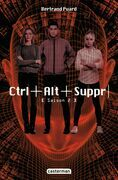 Ctrl+Alt+Suppr - Saison 2
