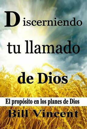 Discerniendo Tu Llamado De Dios