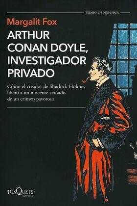 Arthur Conan Doyle, investigador privado