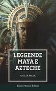 Leggende Maya e Azteche