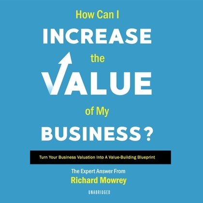 How Can I Increase the Value of My Business?