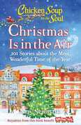 Chicken Soup for the Soul: Christmas Is In the Air