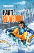 Planète snowboard - Tome 1