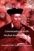 Conversations with Michel Nostradamus