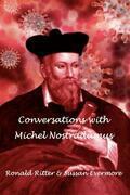 Conversations with Michel Nostradamus