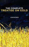 The Complete Treatise on Gold