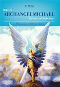 Beloved Archangel Michael His Work and His Helpers
