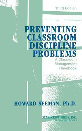 Preventing Classroom Discipline Problems: A Classroom Management Handbook