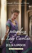 I pettegolezzi di Lady Caroline