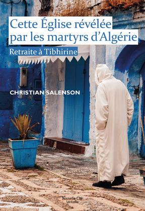 Cette Eglise révélée par les martyrs d'Algérie
