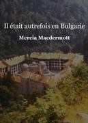 Il était autrefois  en Bulgarie - Tome I
