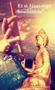 Et Si Jésus était bouddhiste ?