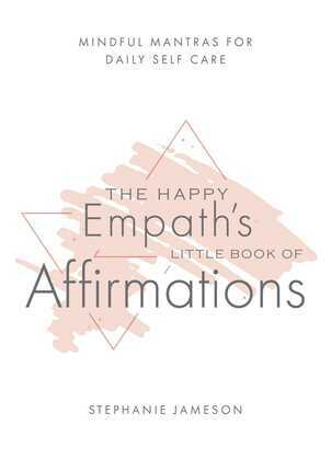 The Happy Empath's Little Book of Affirmations
