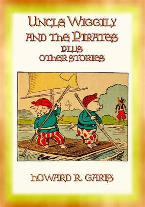 UNCLE WIGGLY and the PIRATES plus 2 other Uncle Wiggly stories