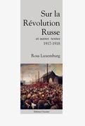 Sur la Révolution Russe et autres textes