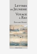 Lettres de Jeunesse - Voyage à Rio