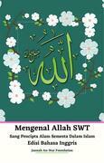 Mengenal Allah SWT Sang Pencipta Alam Semesta Dalam Islam Edisi Bahasa Inggris