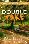 Double Take: Silver Cascade Suspense Novella