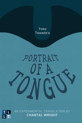 Yoko Tawada's Portrait of a Tongue