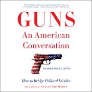 Guns, an American Conversation