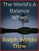 The World's A Balance Wheel