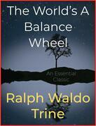 The World's A Balance Wheel
