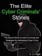 The Elite Cyber Criminals' Stories