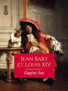 Jean Bart et Louis XIV