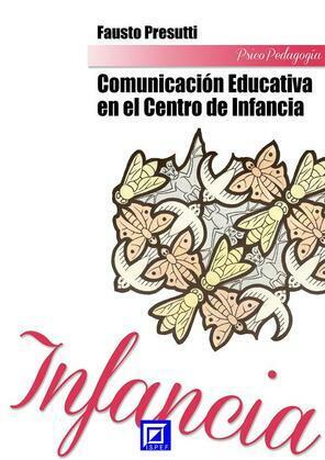 La Comunicación Educativa en el Centro de Infancia