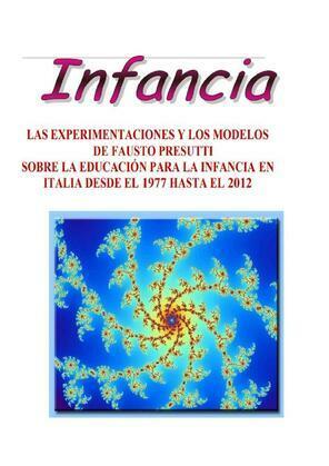 Las experimentaciones y los modelos de EDUCACIÓN para la INFANCIA realizados por Fausto Presutti