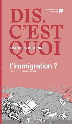 Dis, c'est quoi l'immigration ?