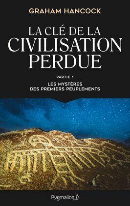 La clé de la civilisation perdue (Partie 1) - Les mystères des premiers peuplements)