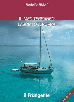Il Mediterraneo lasciato a poppa