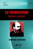 Le Spiritisme. Fakirisme occidental