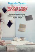 """We Don't Need No Education"""