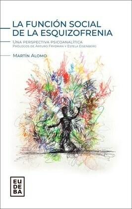 La función social de la esquizofrenia