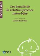 Les Ecueils de la relation précoce mère-bébé - 1001 bb n°85