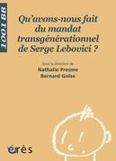 Qu'avons-nous fait du mandat transgénérationnel de Serge Lebovici ? 1001 bb n°96