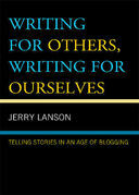 Writing for Others, Writing for Ourselves