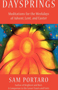 Daysprings: Meditations for the Weekdays of Advent, Lent and Easter