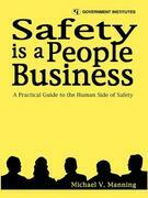 Safety is a People Business: A Practical Guide to the Human Side of Safety
